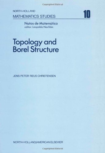 9780444106087: Topology and Borel structure, Volume 10: Descriptive topology and set theory with applications to functional analysis and measure theory (North-Holland Mathematics Studies)