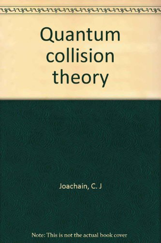 9780444106629: Quantum Collision Theory