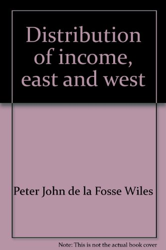 Distribution of Income: East and West. (Amartya Sen's copy, with his signature.): WILES, Peter ...