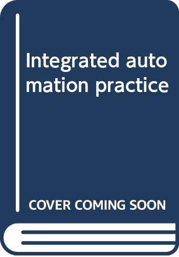 9780444107091: Integrated automation practice