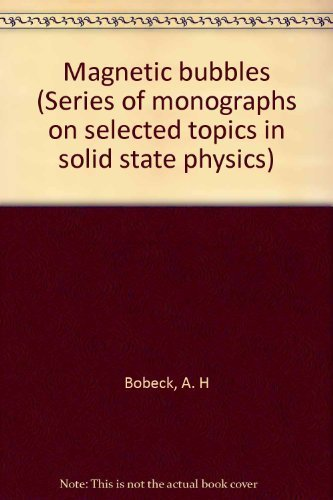 Magnetic bubbles (Series of monographs on selected: A. H Bobeck
