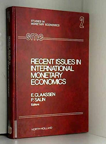 9780444110237: Recent issues in international monetary economics: Third Paris-Dauphine Conference on Money and International Monetary Problems, March 28-30, 1974 [proceedings] (Studies in monetary economics ; v. 2)
