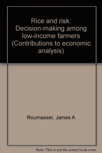 Rice and Risk : Decision Making Among Low-Income Farmers: Roumasset, James A.
