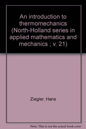 9780444110800: An introduction to thermomechanics (North-Holland series in applied mathematics and mechanics ; v. 21)