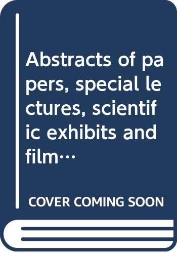9780444150455: Abstracts of papers, special lectures, scientific exhibits and films;: Fifth International Congress of Neurological Surgery, Tokyo, Japan, 7-13 October, 1973 (International Congress series)