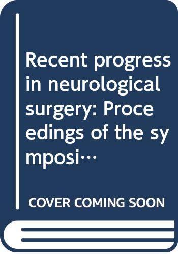 Recent Progress in Neurological Surgery: Proceedings of: Sano, Keiji ;