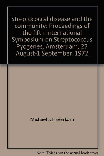 Streptococcal disease and the community: Proceedings of the fifth International Symposium on ...