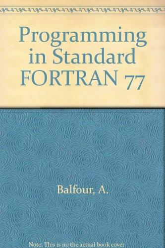 9780444194657: Programming in Standard FORTRAN 77