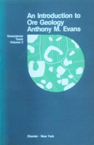 9780444194725: An Introduction to Ore Geology
