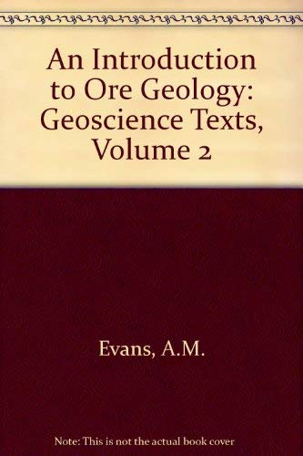 9780444194732: An Introduction to Ore Geology: Geoscience Texts, Volume 2