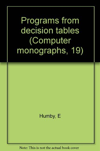 9780444195692: Programs from decision tables (Computer monographs, 19)
