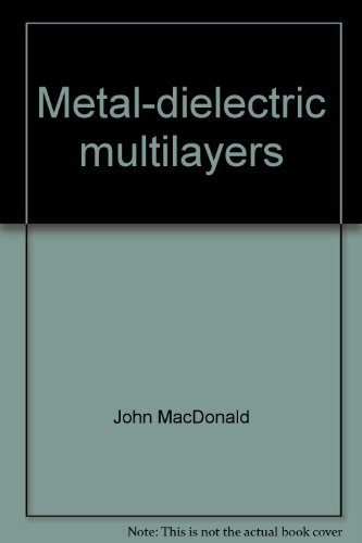 9780444195913: Metal-dielectric multilayers (Monographs on applied optics)