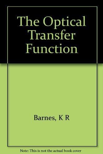 The optical transfer function (Monographs on applied optics): Barnes, K. R