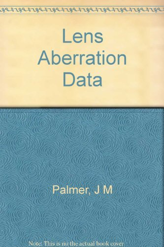 Lens aberration data (Monographs on applied optics): Palmer, J. M