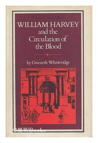 William Harvey and the Circulation of the Blood.: WHITTERIDGE, Gweneth (1910-1993):