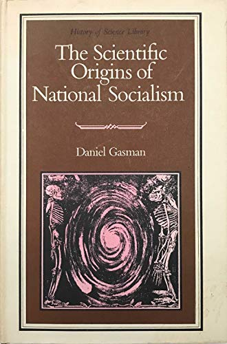 The Scientific Origins of National Socialism: Social Darwinism in Ernst Haeckel and the German ...