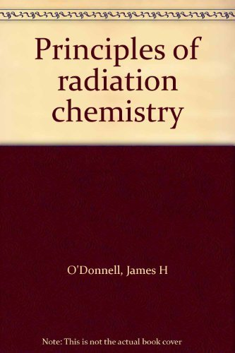9780444196651: Principles of radiation chemistry