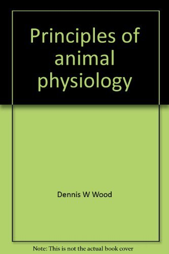 Principles of animal physiology: Dennis W Wood