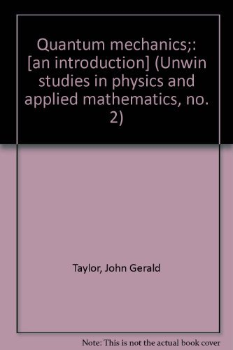 9780444196910: Quantum mechanics;: [an introduction] (Unwin studies in physics and applied mathematics, no. 2)