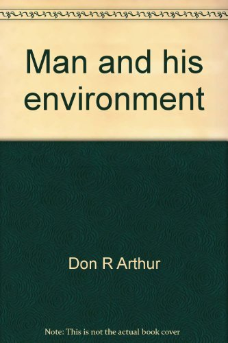 MAN AND HIS ENVIRONMENT: Arthur, Don R.