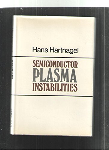 9780444197498: Semiconductor plasma instabilities,: Including Gunn-effect and avalanche oscillations