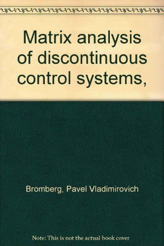 9780444197733: Matrix analysis of discontinuous control systems,