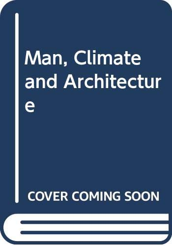 Man, Climate and Architecture: Givoni, B.
