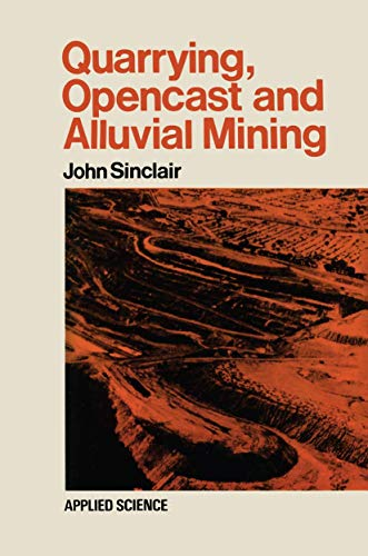 9780444200402: Quarrying Opencast and Alluvial Mining