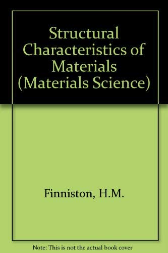 Structural Characteristics of Materials.: Finniston, H M