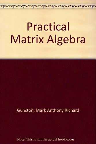 9780444200716: Practical matrix algebra: (With applications and microwave engineering)