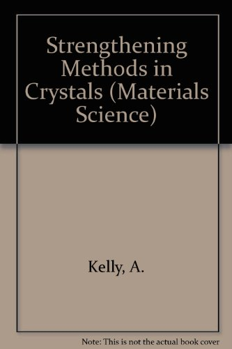 9780444201058: Strengthening Methods in Crystals (Materials Science)