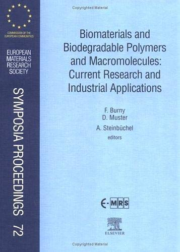 9780444205162: Biomaterials and Biodegradable Polymers and Macromolecules: Current Research and Industrial Applications, Volume 72 (European Materials Research Society Symposia Proceedings)