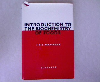 Introduction To the Biochemistry of Foods: J B S