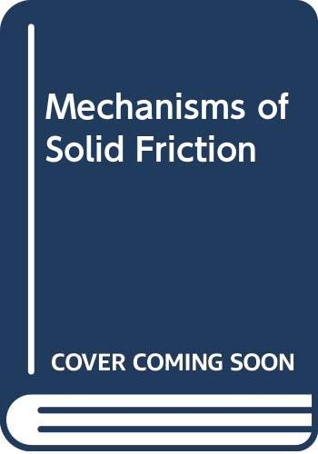 9780444400901: Mechanisms of Solid Friction