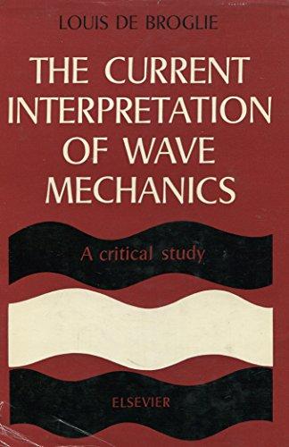 9780444401588: The Current Interpretation of Wave Mechanics: a Critical Study