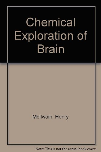 Chemical Exploration of the Brain, a Study: henry mcilwain