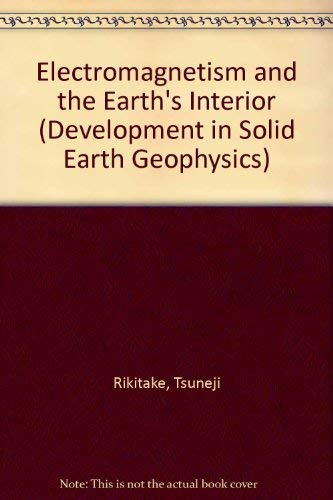 9780444404800: Electromagnetism and the Earth's Interior