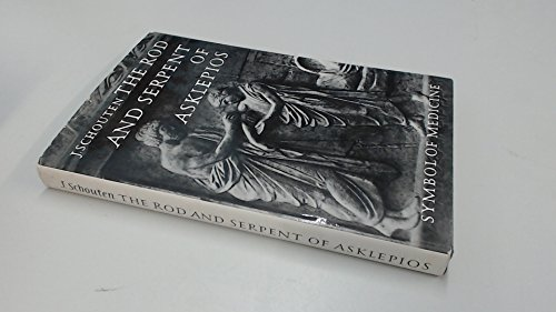 9780444405128: The Rod and Serpent of Asklepios: Symbol of Medicine