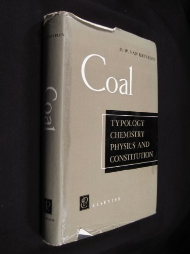9780444406002: Coal: Typology, Chemistry, Physics and Constitution (Coal Science & Technology)