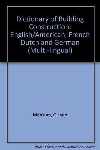 9780444406019: Elsevier's Dictionary of Building Construction: In English/American, French, Dutch and German (Multi-lingual)
