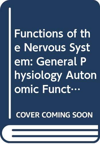 9780444406897: Functions of the Nervous System: General Physiology Autonomic Functions v. 1