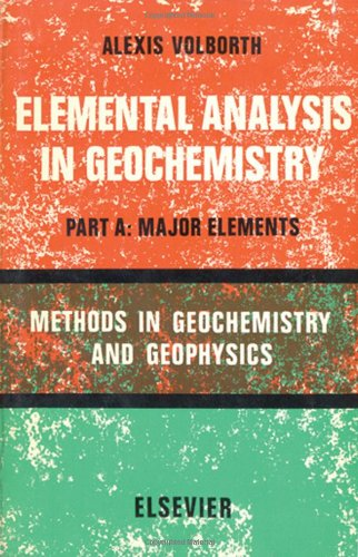 9780444407115: Elemental Analysis in Geochemistry: Major Elements A (Methods in geochemistry and geophysics, 8)