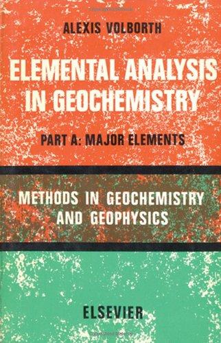 9780444407115: Elemental analysis in geochemistry (Methods in geochemistry and geophysics, 8)
