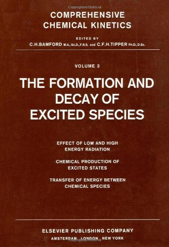 9780444408020: The Formation and Decay of Excited Species, Volume 3 (Comprehensive Chemical Kinetics)
