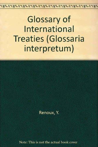 Glossary of International Treaties (Glossaria interpretum) (French, English, Italian, Spanish, ...