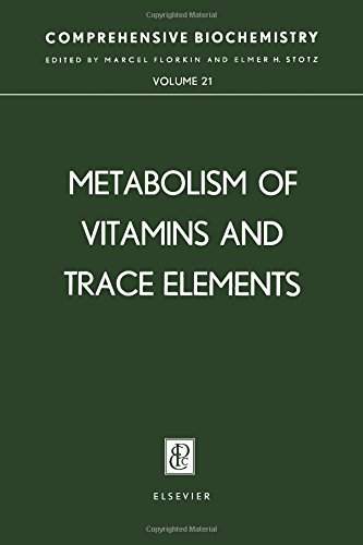 Comprehensive Biochemistry, Vol. 21: Metabolism of Vitamins and Trace Elements