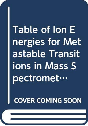 Table of Ion Energies for Metastable Transitions: et al. J.