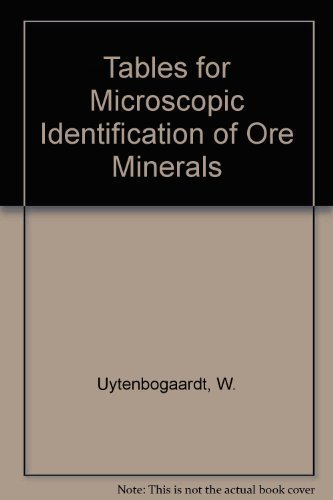 Tables for Microscopic Identification of Ore Minerals,: Uytenbogaardt. W., and