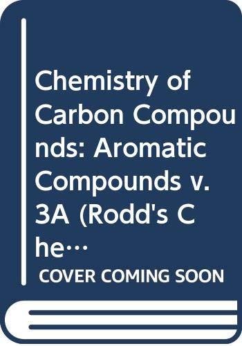 9780444408785: Chemistry of Carbon Compounds (Aromatic Compounds Volume3 Part A (Rodd's Chemistry of Carbon Compounds. 2nd Edition) (v. 3A)