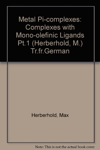 9780444408990: Metal Pi-complexes: Complexes with Mono-olefinic Ligands Pt.1 (Herberhold, M.